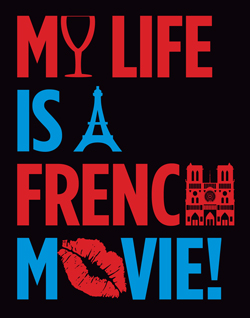 MY LIFE IS A FRENCH MOVIE